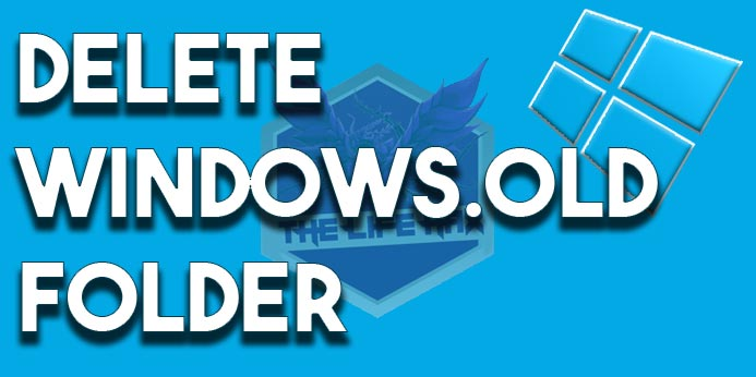 Delete windows old & Get Free 20 GB Space